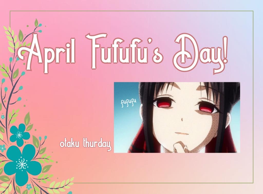April Fufufu day  Kaguya-sama